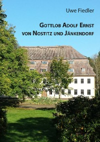 Cover Gottlob Adolf Ernst von Nostitz und Jänkendorf