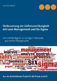 Cover Verbessern der Lieferzuverlässigkeit als Lean Management und Six Sigma Projekt