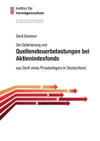 Cover Die Optimierung von Quellensteuerbelastungen bei Aktienindexfonds