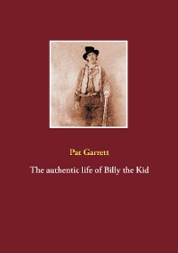 Cover The authentic life of Billy the Kid