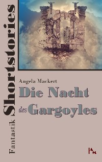 Cover Fantastik Shortstories: Die Nacht des Gargoyles