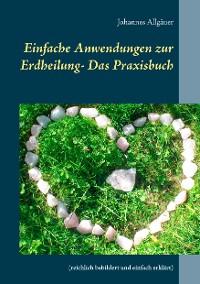 Cover Einfache Anwendungen zur Erdheilung  - Das Praxisbuch