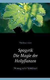 Cover Spagyrik - Die Magie der Heilpflanzen
