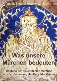 Cover Was unsere Märchen bedeuten