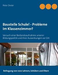Cover Baustelle Schule! - Probleme im Klassenzimmer?