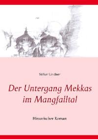 Cover Der Untergang Mekkas im Mangfalltal