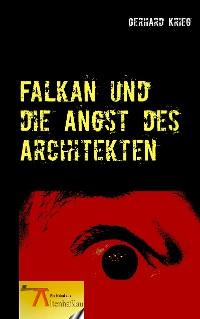 Cover Falkan und die Angst des Architekten