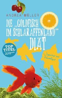 """Cover Die """"Goldfisch im Schlaraffenland"""" Diät"""