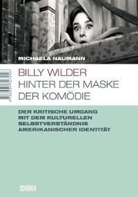 Cover Billy Wilder - Hinter der Maske der Komödie