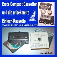 Cover Erste Compact-Cassetten und die unbekannte Einloch-Kassette