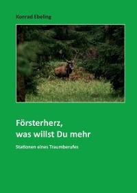 Cover Försterherz, was willst Du mehr