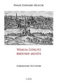 Cover Warum Görlitz brennen musste