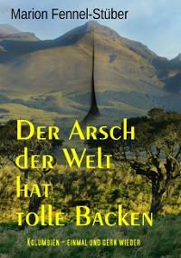 Cover Der Arsch der Welt hat tolle Backen