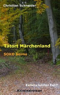 Cover Tatort Märchenland: SOKO Selma
