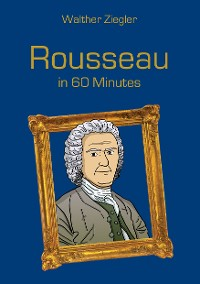 Cover Rousseau in 60 Minutes