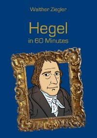 Cover Hegel in 60 Minutes