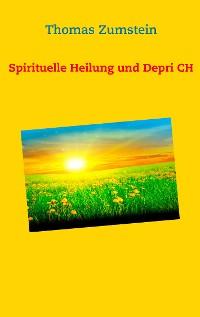 Cover Spiritulle Heilung und Depri CH