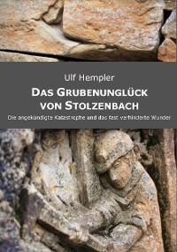 Cover Das Grubenunglück von Stolzenbach