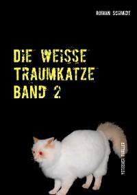 Cover Die weiße Traumkatze Band 2