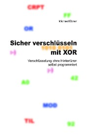Cover Sicher verschlüsseln mit XOR