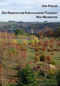 Cover Der Direktor der Forstakademie Tharandt Max Neumeister