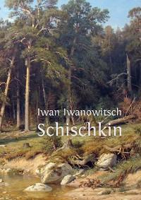 Cover Iwan Iwanowitsch Schischkin