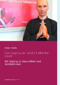 Cover Das Qigong der sechs heilenden Laute