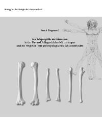 Cover Die Körpergröße der Menschen in der Ur- und Frühgeschichte Mitteleuropas und ein Vergleich ihrer anthropologischen Schätzmethoden