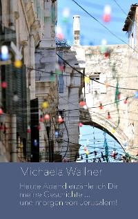 Cover Heute Abend erzähle ich Dir meine Geschichte ... und morgen von Jerusalem