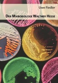 Cover Der Mikrobiologe Walther Hesse