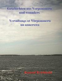 Cover Geschichten aus Vorpommern und woanders / Vertällungs ut Vörpommern un annerswo