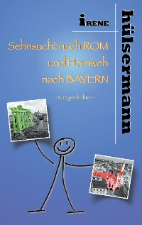 Cover Sehnsucht nach Rom und Heimweh nach Bayern