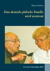 Cover Eine deutsche jüdische Familie wird zerstreut