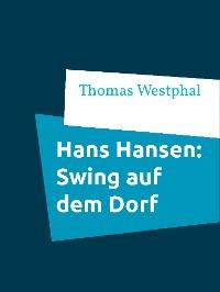 Cover Hans Hansen: Swing auf dem Dorf
