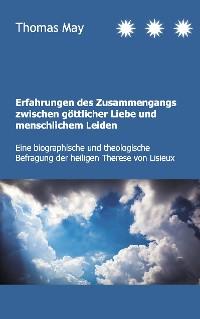 Cover Erfahrungen des Zusammenhangs zwischen göttlicher Liebe und menschlichem Leiden