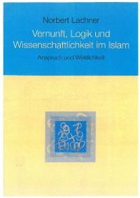 Cover Vernunft, Logik und Wissenschaftlichkeit im Islam