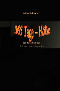 Cover 365 Tage Hölle - 365 Tage Stalking: