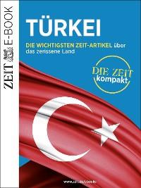 Cover Türkei – DIE ZEIT kompakt