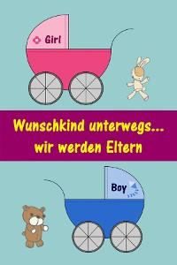 Cover Wunschkind unterwegs...wir werden Eltern