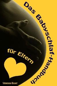 Cover Das Babyschlaf-Handbuch für Eltern
