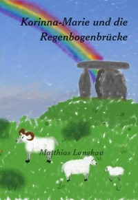 Cover Korinna-Marie und die Regenbogenbrücke