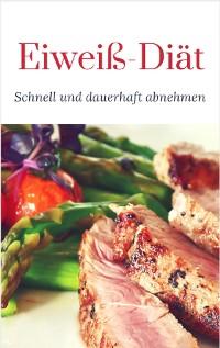 Cover Eiweiß Diät – Schnell und dauerhaft abnehmen