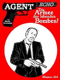 Cover AGENT ECHO – Die Armee der lebenden Bomben