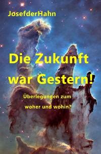 Cover Die Zukunft war Gestern!