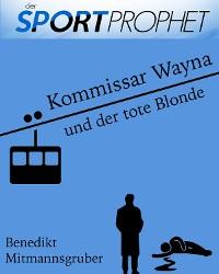 Cover Kommissar Wayna und der tote Blonde