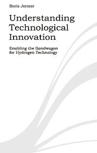 Cover Understanding Technological Innovation