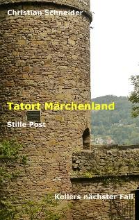 Cover Tatort Märchenland: Stille Post
