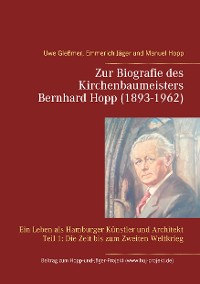 Cover Zur Biografie des Kirchenbaumeisters Bernhard Hopp (1893-1962)