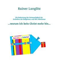 Cover Die Bedeutung der Notwendigkeit der Evolution der Religionen und des Atheismus