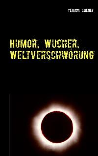 Cover Humor, Wucher, Weltverschwörung